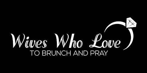 WIVES WHO LOVE TO BRUNCH AND PRAY