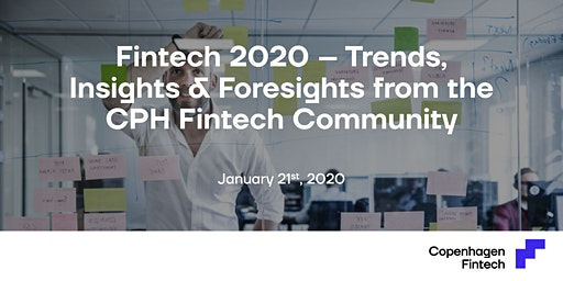 Fintech 2020 – Trends, Insights & Foresights from the CPH Fintech Community