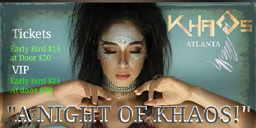 """""""A NIGHT OF KHAOS"""" January 26,2020  Early Bird special end 01.19.20"""