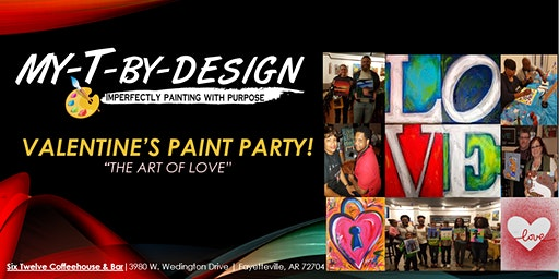 "Valentine's Paint Party! ""The Art of LOVE"""