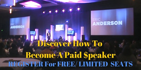 Become A Paid Motivational Speaker And Share Your Message - Details Below tickets