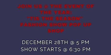 Tis the Season Pop Up Shop & Show  tickets