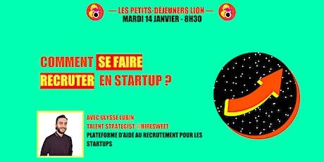 Comment se faire recruter en startup ? avec Lion et Hiresweet tickets