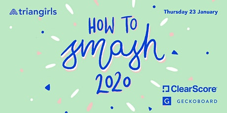 How to smash 2020 – an evening of workshops to ensure you keep your 2020 goals! tickets