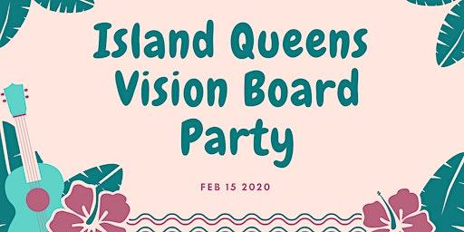Island Queens Vision Board Party