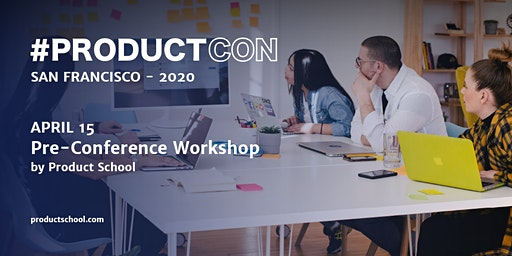 ProductCon San Francisco: VIP Workshops and Dinner