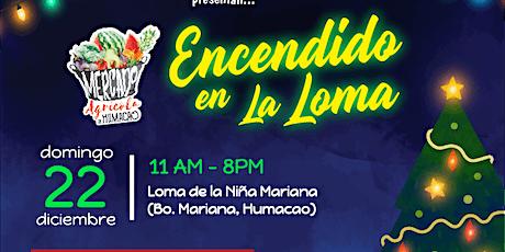 Mercado Agrícola de Humacao - Encendido en la Loma tickets