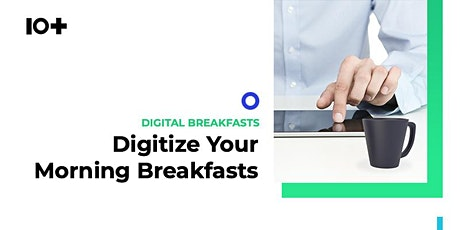 10+ Digital Breakfast-Serie: Digitalisieren Sie Ihre Customer Journey Tickets