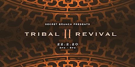 TRIBAL REVIVAL II tickets