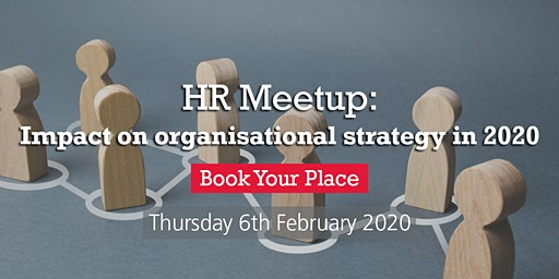 HR Meetup: Impact on organisational strategy in 2020 (CB)