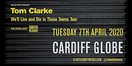 Tom Clarke (The Globe, Cardiff) tickets