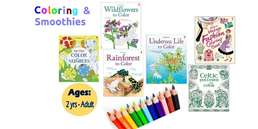Coloring and Smoothies; Indoor fun for all ages!