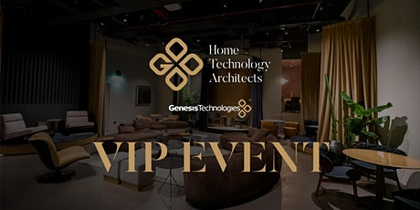 Genesis Technologies Home Technology Architects VIP Event biglietti