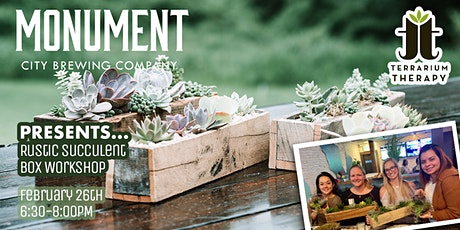 Rustic Succulent Box Workshop at Monument City Brewing Company tickets