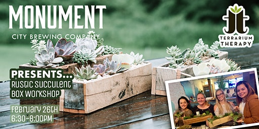 Rustic Succulent Box Workshop at Monument City Brewing Company
