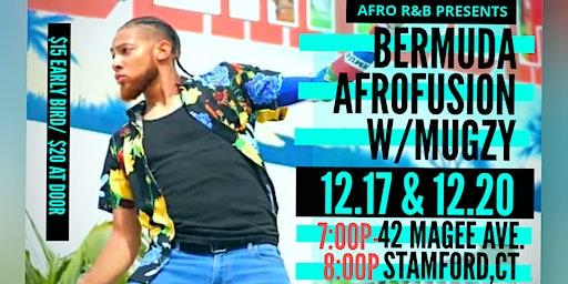 BERMUDA Afrofusion w/Mugzy