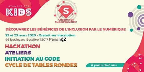 Startup For Kids : Chacun ses superpouvoirs -  22/23 mars 2020 tickets
