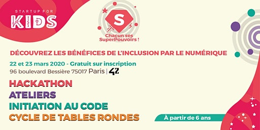 Startup For Kids : Chacun ses superpouvoirs -  22/23 mars 2020