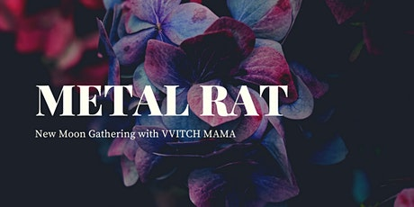 Metal Rat: New Moon Ritual with WITCH MAMA tickets