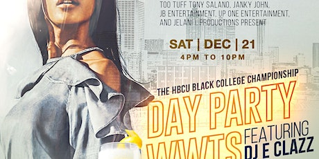 The HBCU Black College Championship Day Party WWTS featuring DJ E Clazz tickets
