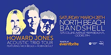 "HOWARD JONES ""ACOUSTIC TRIO TOUR""  - MIAMI tickets"