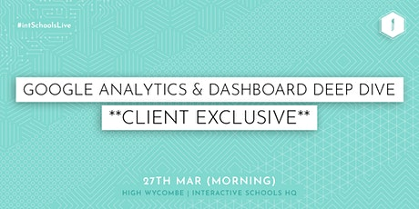 Google Analytics and Dashboard Deep Dive (Client-Exclusive) - MORNING tickets