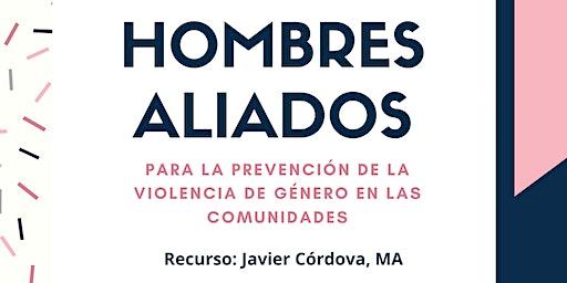 Hombres Aliados - Prevención de la Violencia de Género en las Comunidades