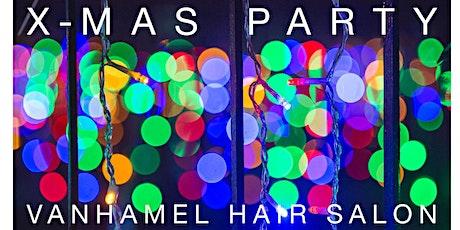 X-MAS PARTY @ VANHAMEL HAIR SALON  tickets