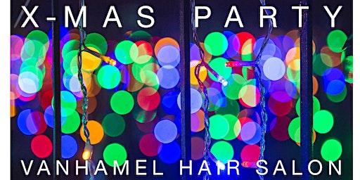 X-MAS PARTY @ VANHAMEL HAIR SALON