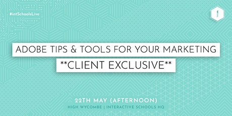 ADOBE Tips and Tools for your Marketing (Client-Exclusive) - Afternoon tickets