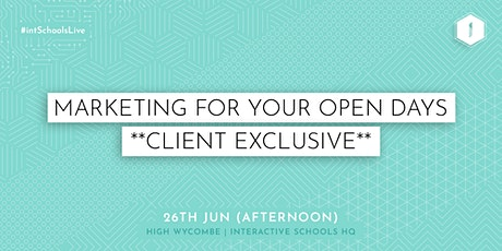 Marketing for your Open Days (Client-Exclusive) - Afternoon tickets