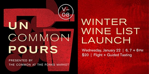 UnCommon Pours V08: Winter Wine List Launch