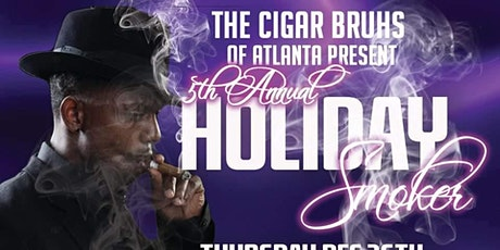 CIGAR BRUHS: 5th Annual Holiday Smoker! tickets