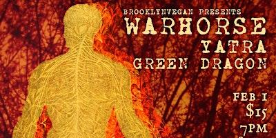 Warhorse, Yatra, Green Dragon