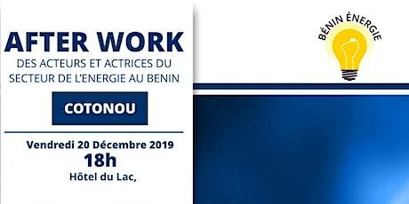 AFTER WORK DES ACTEURS ET ACTRICES DU SECTEUR DE L'ENERGIE AU BENIN tickets