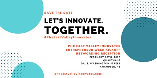 PHX East Valley Innovates Entrepreneur Kickoff Networking Reception