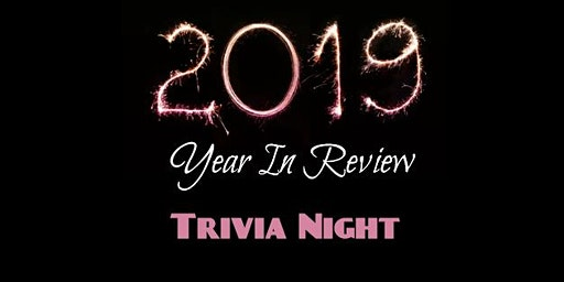 2019 Year In Review Trivia Night