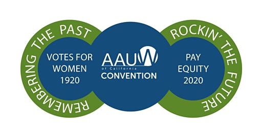 AAUW California 2020 Convention: Remembering the Past, Rockin' the Future