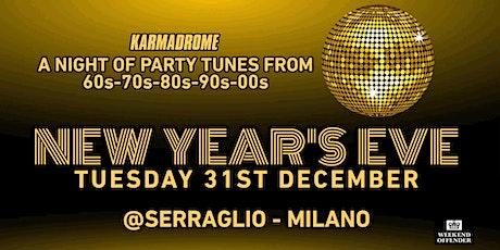 Karmadrome: New Year's Eve Party Hits @Serraglio - Milano biglietti