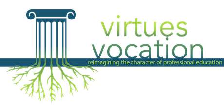 Virtues & Vocations: Reimagining the Character of Professional Education tickets