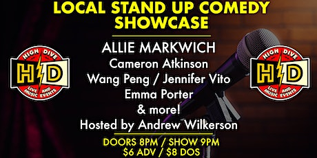 LOCAL STAND UP COMEDY SHOWCASE with ALLIE MARKWICH tickets