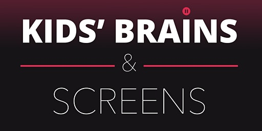 Kids' Brains & Screens: Preventing Digital Addictions