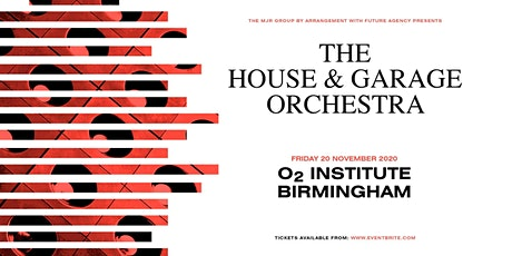 The House & Garage Orchestra (O2 Institute, Birmingham) tickets