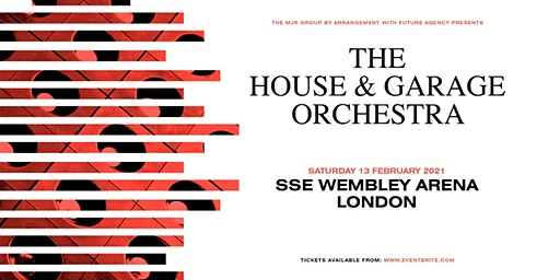 The House & Garage Orchestra (SSE Wembley Arena)