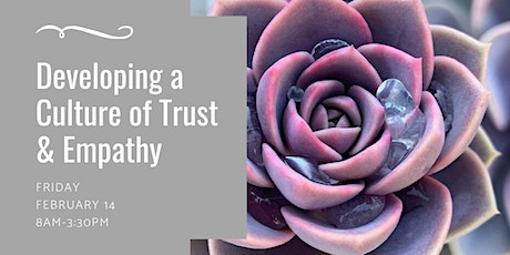 Developing a Culture of Trust and Empathy tickets