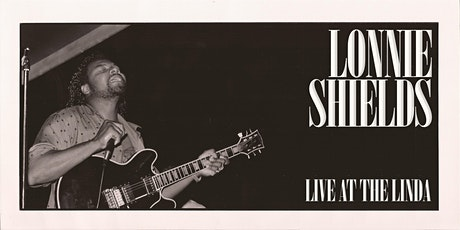 LONNIE SHIELDS | Live at The Linda tickets