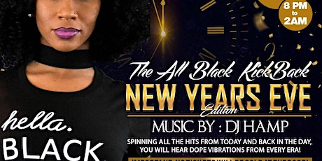 The ALL BLACK EXPRESSION Kickback!  New Years Eve Edition! tickets