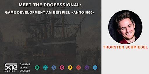 Meet the Professional - Game Development mit Thorsten Schmiedel