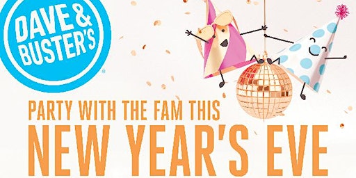 Dave and Busters Westbury 2020 Family New Years Eve Celebration 5pm-8pm