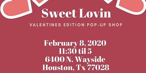 Sweet Lovin Valentines Edition Pop up shop